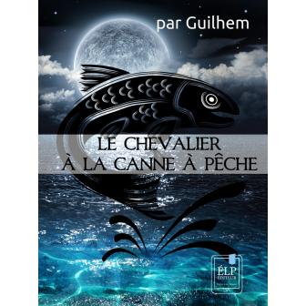 la-saga-de-l-antevers,-le-chevalier-a-la-canne-a-peche-954436
