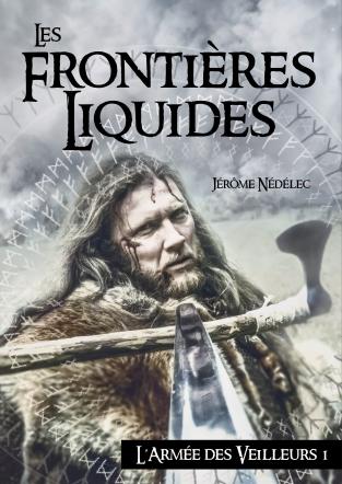 l-armee-des-veilleurs,-tome-1--les-frontieres-liquides-1043583